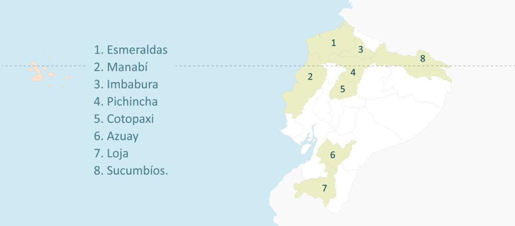 Esmeraldas, Manabí, Imbabura, Pichincha, Cotopaxi, Azuay, Loja, Sucumbíos.