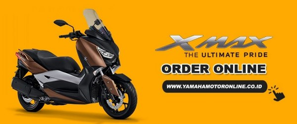 XMAX Bisa Diorder Online Setiap Saat