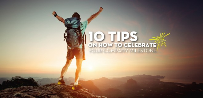 top 10 tips to celebrate your company milestone