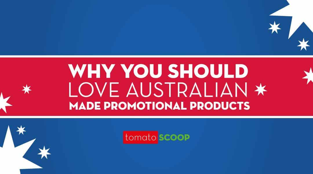 why you should love Australian made promotional products