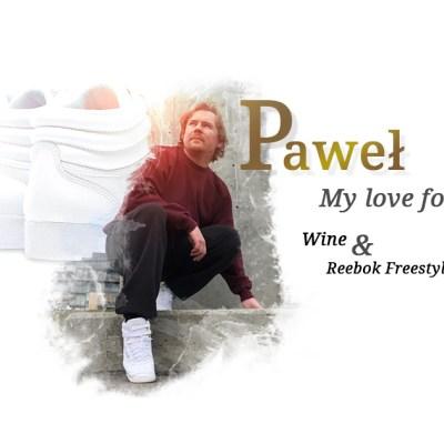 Pawel, love for wine and Reeboks