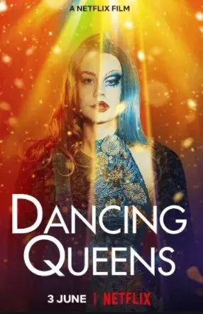 Theatrical poster for Dancing Queens film on Netflix