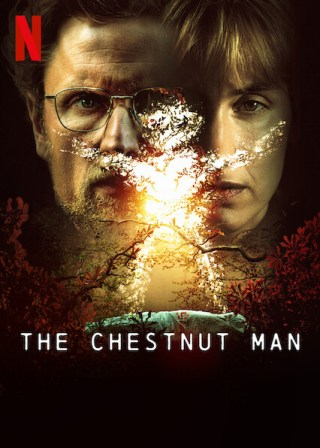 Netflix theatrical poster for the show The Chestnut Man