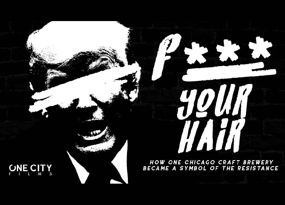 "New doc helps brewery say ""F*** Your Hair"" to Trump"
