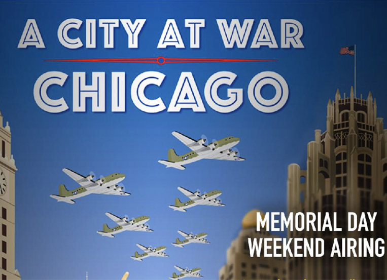 A CITY AT WAR: CHICAGO Chicagoland during WW II