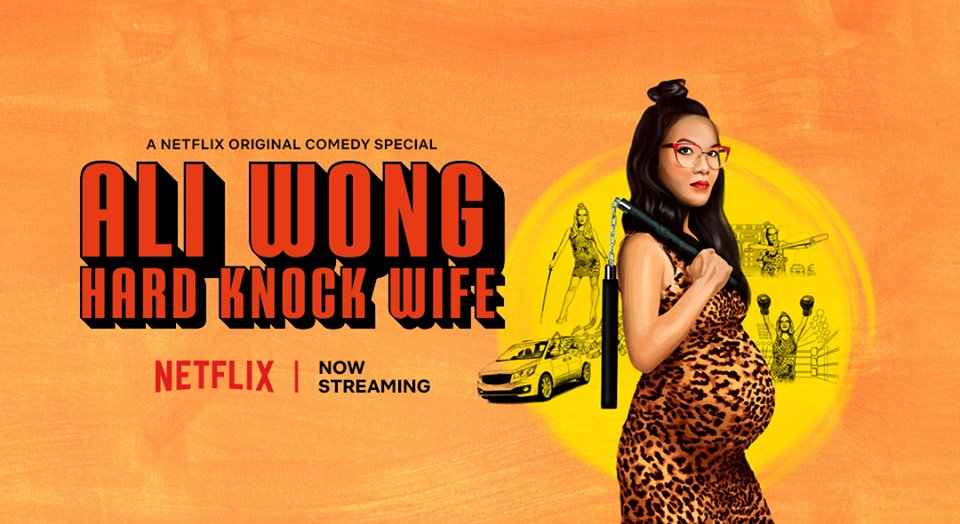 """Ali Wong: Hard Knock Wife"" from Netflix."