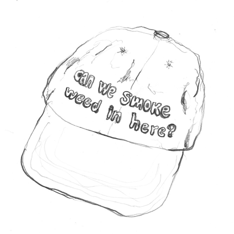 """Original illustration by the author, Theo Schear, depicting a baseball cap with the text """"Can we smoke in here?"""" written on the front panel."""