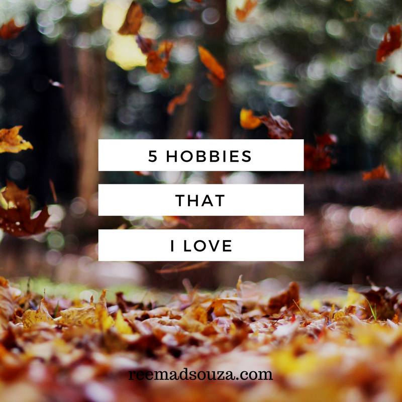 5 hobbies that I love