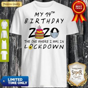 Pro My 14th Birthday 2020 Mask The One Where I Was In Lockdown Shirt