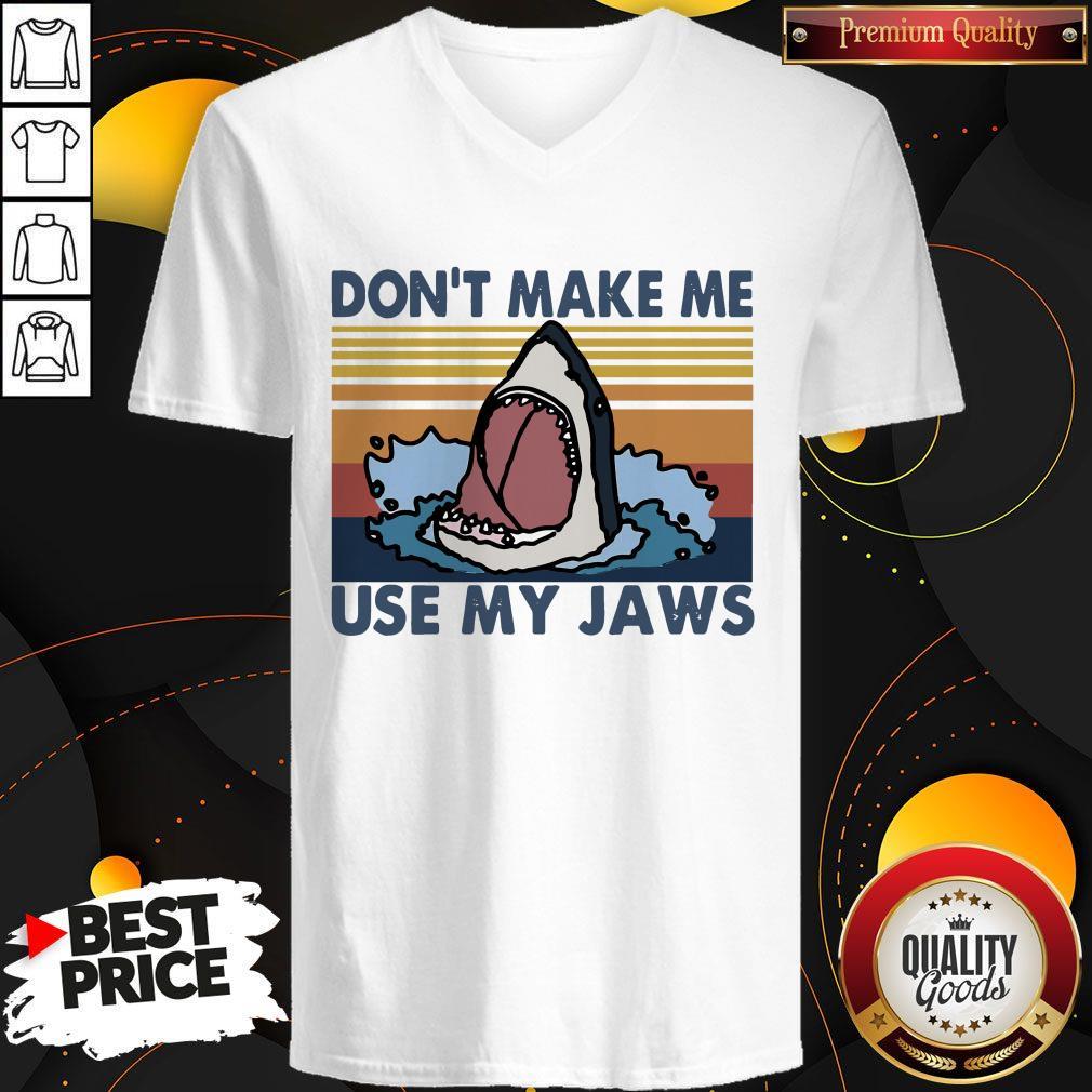 Good Shark Don't Make Me Use My Jaws Vintage V-neck