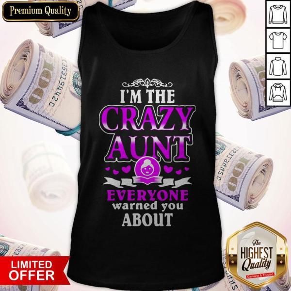 Cute I'm The Crazy Aunt Everyone Warned You About Pink Heart Tank Top