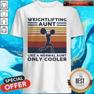 Hot Weightlifting Aunt Like A Normal Aunt Only Cooler Vintage Retro Shirt