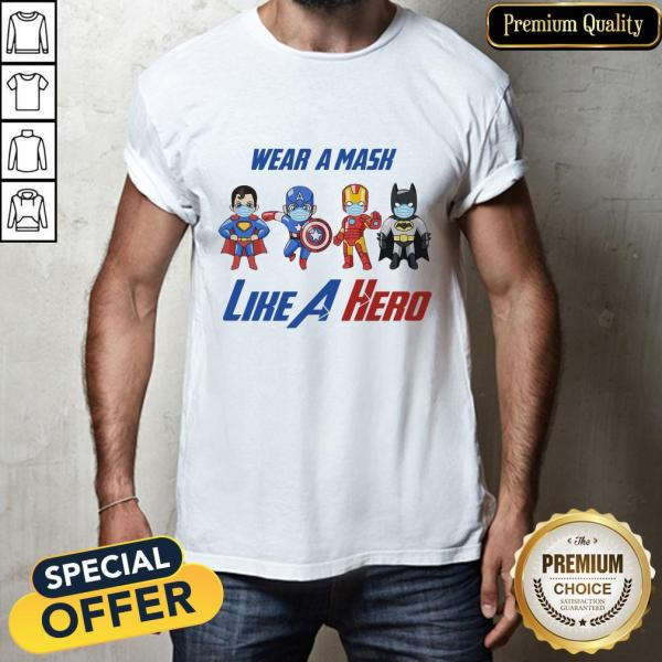 Wonder Ful Wear A Mask Like A Hero Shirt