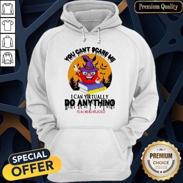 Apple Witch You Can't Scare Me I Can Virtually Do Anything #Teacherlife2020 Halloween Hoodie