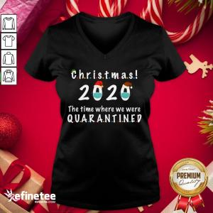 Happy Christmas 2020 The Time Where We Were Quarantined V-neck - Design By Refinetee.com