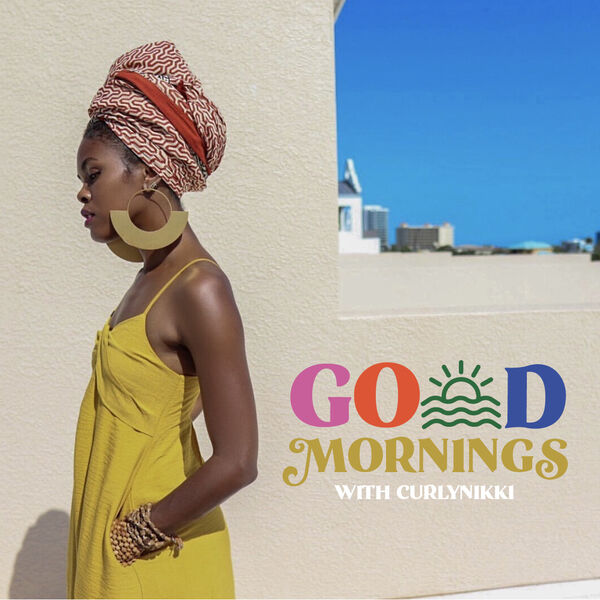 Curly Nikki Go(o)d Mornings