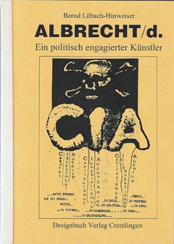 """Bernd Löbach-Hinweisers Buch """"Albrecht/d. - Ein politisch engagierter Künstler"""" erschien 2005"""