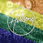Hillsong Affirms Their Pro-LGBT Stance In Statement Released Yesterday