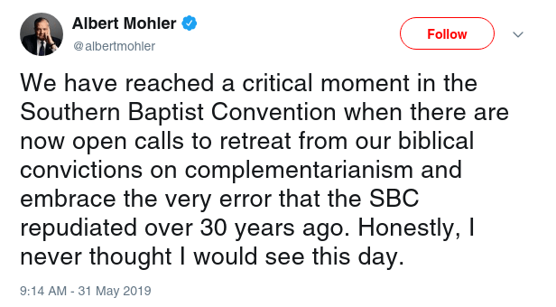 Albert Mohler ‏ Verified account   @albertmohler Follow Follow @albertmohler More We have reached a critical moment in the Southern Baptist Convention when there are now open calls to retreat from our biblical convictions on complementarianism and embrace the very error that the SBC repudiated over 30 years ago. Honestly, I never thought I would see this day.