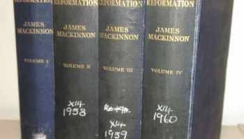 James MacKinnon, Luther and the Reformation, 4 Vols.