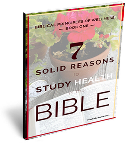 7 Solid Reasons to Study Health in the Bible