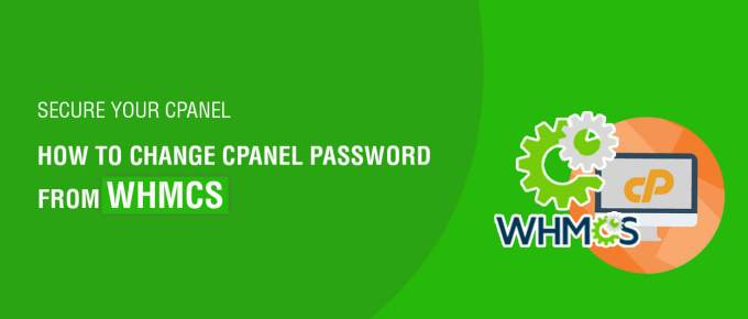 How to change cPanel password from WHMCS