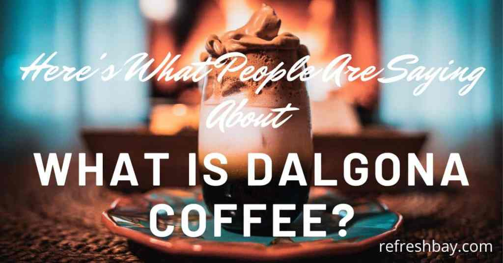 What is Dalgona Coffee?