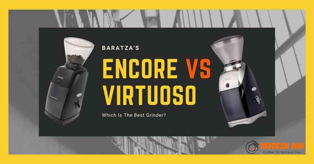 Baratza Encore Vs Virtuoso