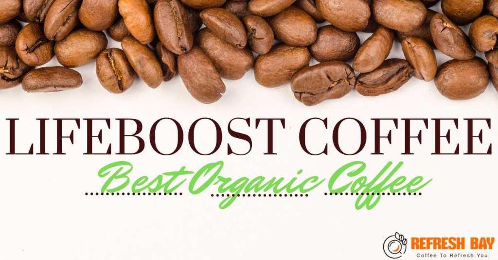 Lifeboost coffee reviews