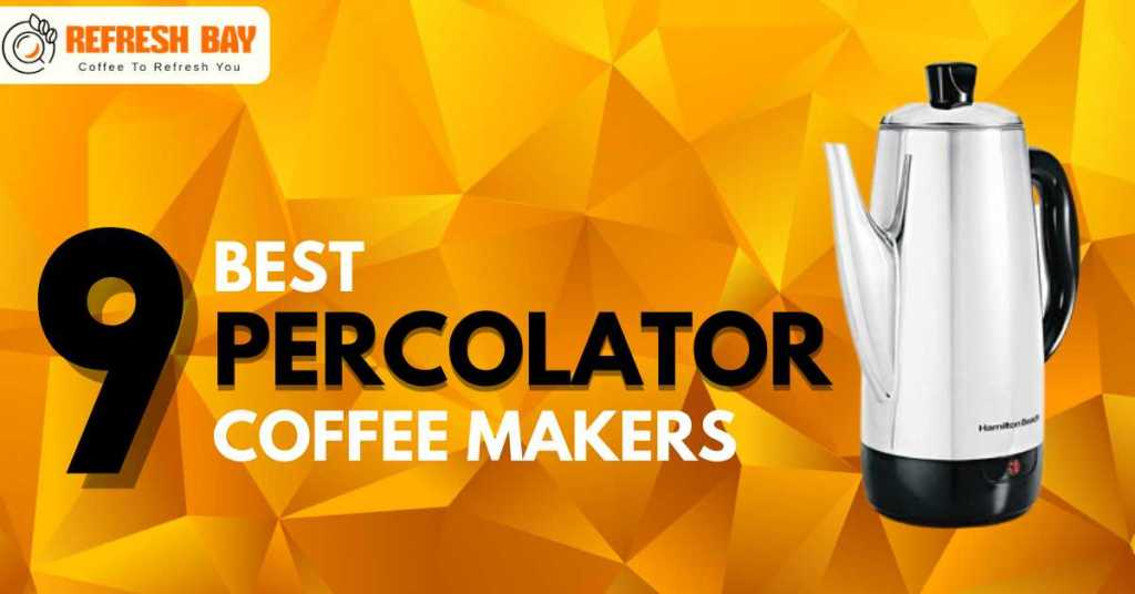Best percolator coffee makers