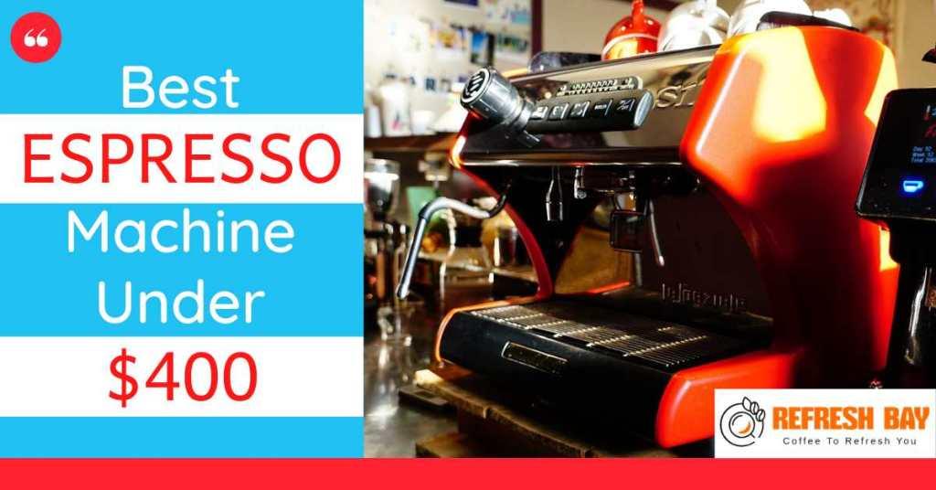 best espresso machine under $400