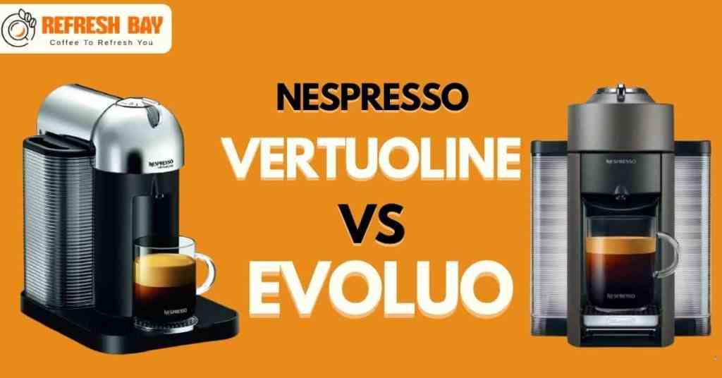 Nespresso VertuoLine vs. Evoluo