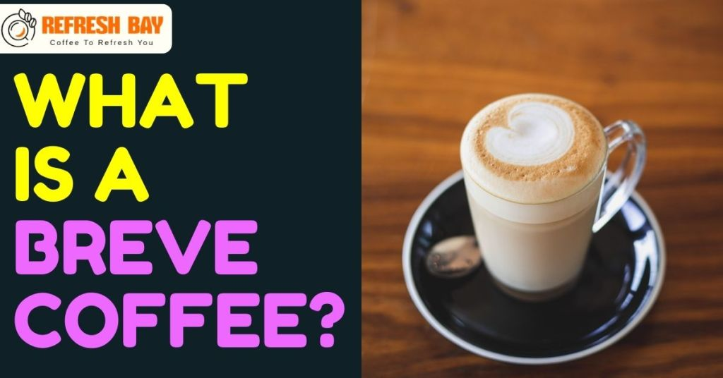 What is a Breve Coffee?