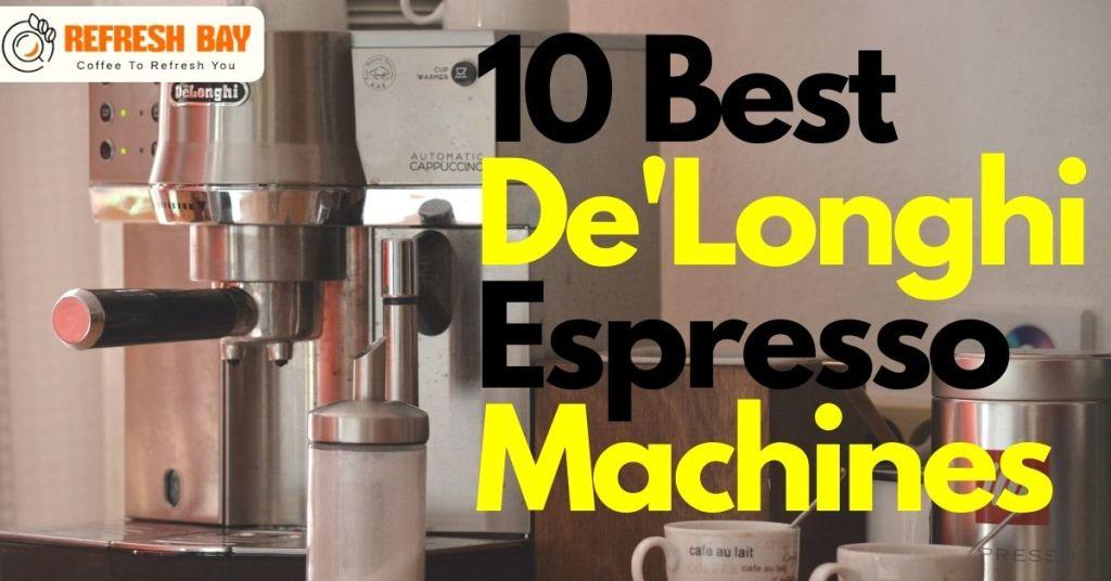Best De'longli Espresso machines