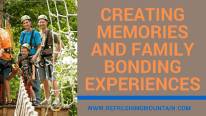 Creating Memories and Family Bonding Experiences Banner