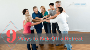 9 Ways to Kick-Off a Retreat