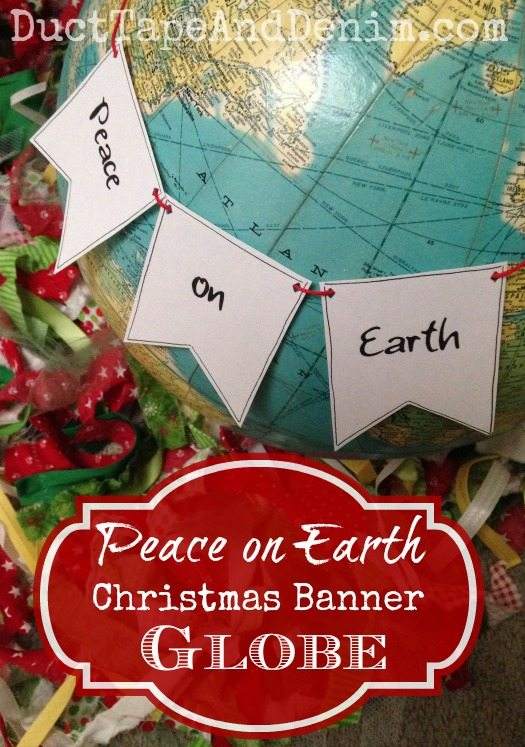 Peace-on-Earth-Christmas-Banner-Globe-Tutorial-DuctTapeAndDenim.com_