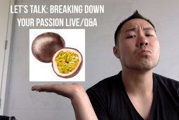 Breaking down your passion live