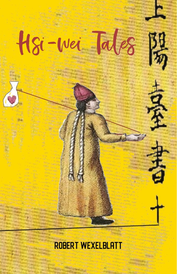 Hsi-wei Tales by Robert Wexelblatt, a Regal House Publishing publication