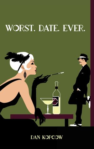Worst. Date. Ever., a Regal House Publishing publication by Dan Kopcow
