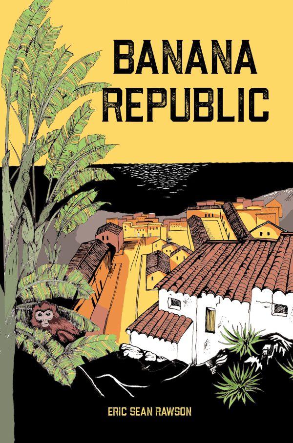 Banana Republic, a Regal House Publishing publication by Eric Sean Rawson