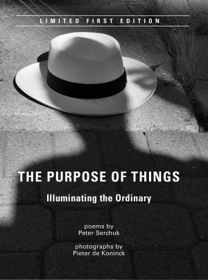 The Purpose of Things in Limited Edition hardcover, by Peter Serchuk and Pieter de Koninck. A Regal House Publishing title.