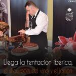 Llega la tentación ibérica, el showroom del vino y el jamón