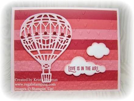 Up & Away Valentine Card by Krista Thomas, www.regalstamping.com, Stampin' Up! Occasions 2017 Catalog, Lift me Up bundle