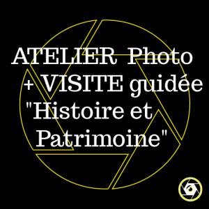 Atelier Photo /Visite Histoire et patrimoine