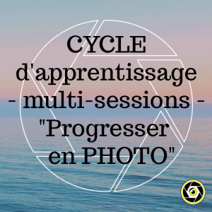 Cycle d'apprentissage multi-sessions - Progresser en photo