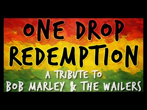 One Drop Redemption - Tribute to Bob Marley