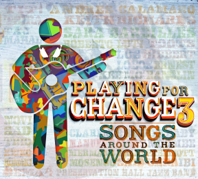 "Playing For Change's Latest Album ""Songs Around the World Vol 3"" (Photo Courtesy of Playing For Change's Facebook Page)"