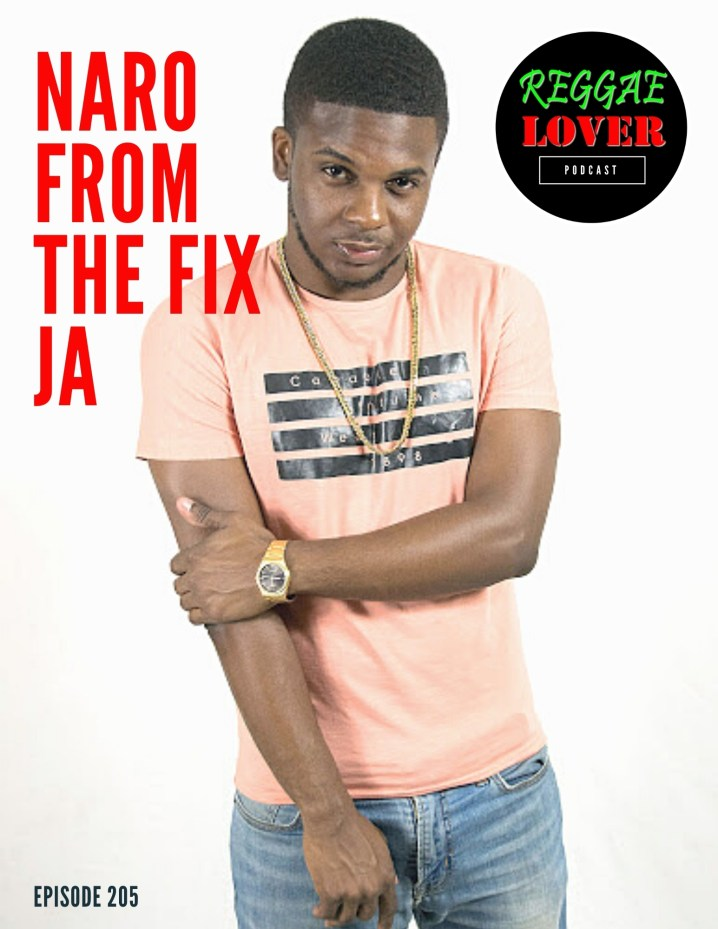 Episode 205 of Reggae Lover entitled The Fix JA, artwork featuring the host of The Fix, Naro.