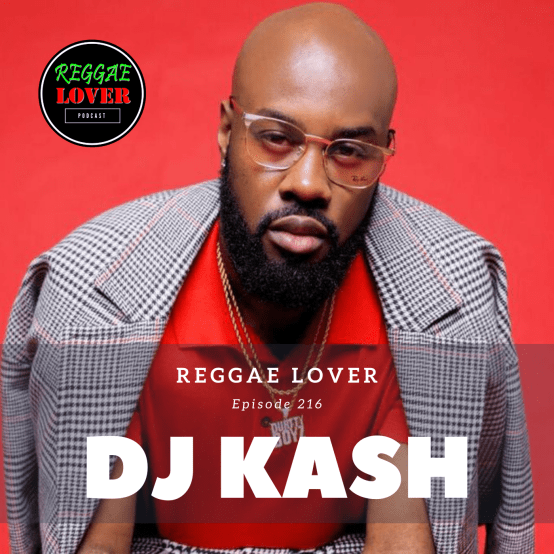 DJ Kash ATL on the Reggae Lover Podcast 2020.